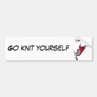 Go knit yourself bumper sticker