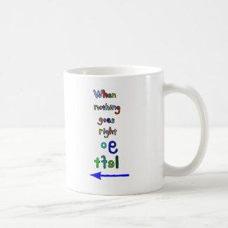 Go Left Funny Inspirational Mug Mirror Letters