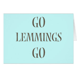 Go Lemmings Go! Card
