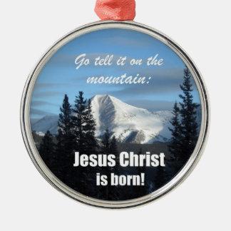 Go lo dice en la montaña: ¡El Jesucristo nace! Adorno Redondo Plateado