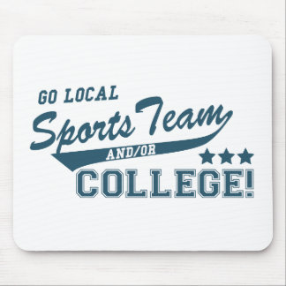 Go Local Sports Team and or College Mouse Pad