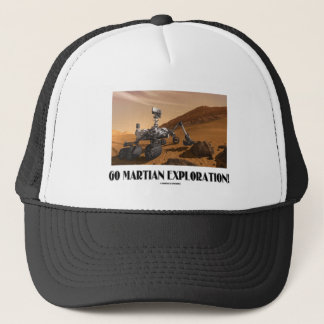 Go Martian Exploration! (Mars Rover Curiosity) Trucker Hat