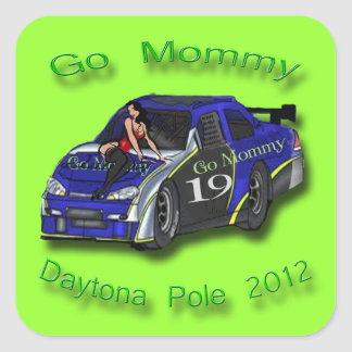 Go Mommy Daytona Pole Position 2012 Square Sticker