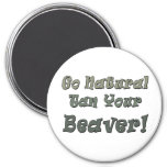 Go Natural Tan Your Beaver 3 Inch Round Magnet