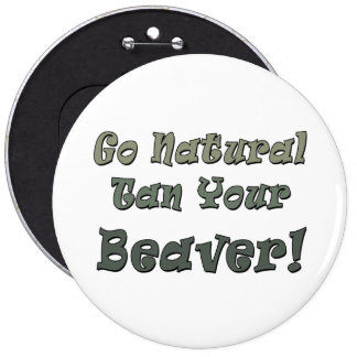 Go Natural Tan Your Beaver Buttons