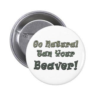 Go Natural Tan Your Beaver Pin