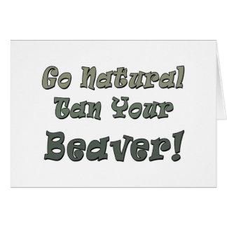 Go Natural Tan Your Beaver Card