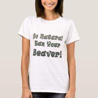 Go Natural Tan Your Beaver T-Shirt