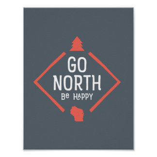 Go North Be Happy (Wisconsin) poster - coral