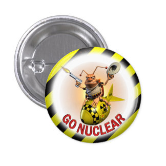 Go Nuclear Cockroach 1 Inch Round Button
