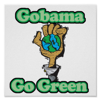 Go Obama Go Green Posters