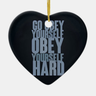 Go obey yourself, obey yourself hard ceramic ornament