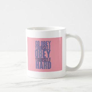 Go obey yourself, obey yourself hard coffee mug