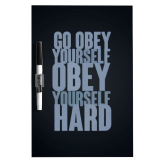 Go obey yourself, obey yourself hard dry erase board