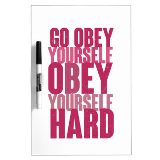 Go obey yourself, obey yourself hard Dry-Erase board