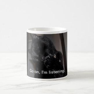 Go on, I'm listening. Coffee Mug