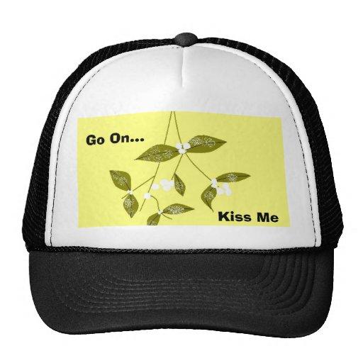 Go On..., Kiss Me Trucker Hat