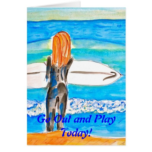 Go Out and Play Today! Greeting Card