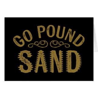 Go Pound Sand Card