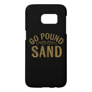 Go Pound Sand Samsung Galaxy S7 Case