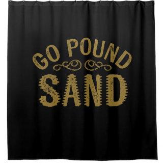 Go Pound Sand Shower Curtain