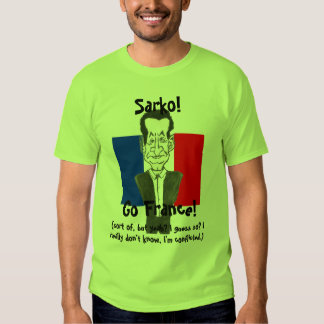Go Sarkozy! T Shirt