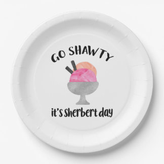 Go Shawty, It's Sherbert Day | Birthday Paper Plate