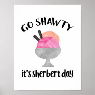 Go Shawty, It's Sherbert Day Poster