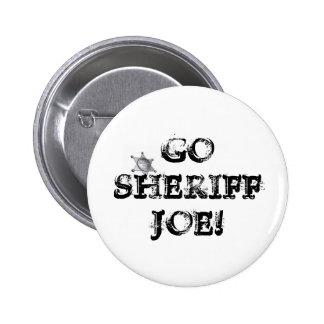 Go Sheriff Joe! 2 Inch Round Button