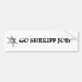 GO SHERIFF JOE! BUMPER STICKER