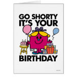 Go Shorty It's Your Bday Greeting Card