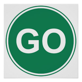 GO Sign Poster