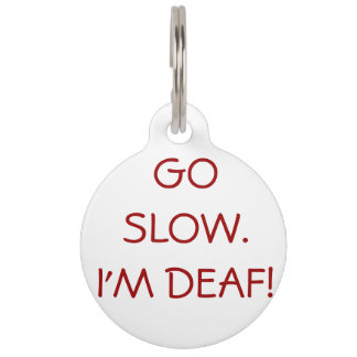 """""""Go Slow, I'm Deaf"""" Alert Dog Tag"""
