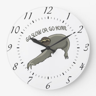Go Slow Or Go Home - Funny Sloth Drawing Large Clock