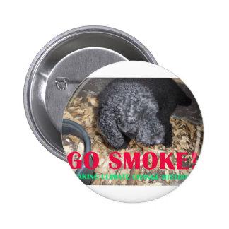 GO SMOKE PINBACK BUTTON