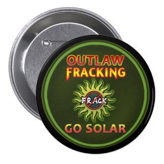 """GO SOLAR - Outlaw Fracking"" Button"