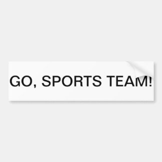 """GO, SPORTS TEAM!"" All-Purpose Bumper Sticker"
