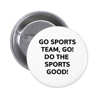 Go sports team, go. Do the sports good! Button