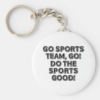 Go sports team, go. Do the sports good! Key Chain