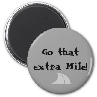 Go that extra Mile! 2 Inch Round Magnet