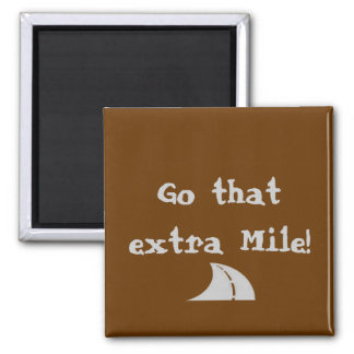Go that extra Mile! 2 Inch Square Magnet