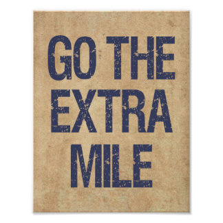 Go the Extra Mile motivational quote Poster