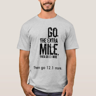 Go The Extra Mile (Then Go 12.1 More) T-Shirt