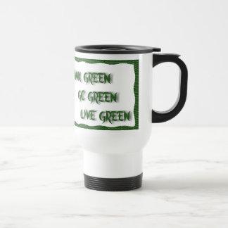 GO--THINK--LIVE GREEN-Mug 15 Oz Stainless Steel Travel Mug