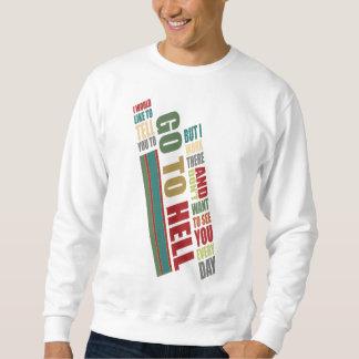 Go To Hell $25.95 (5 colors) Adult Sweatshirt