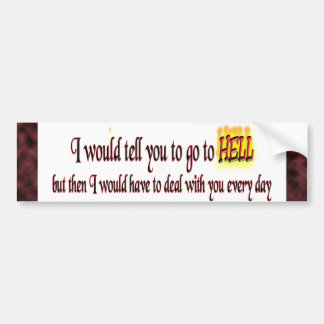 Go To Hell Bumper Sticker