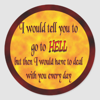 Go To Hell Classic Round Sticker
