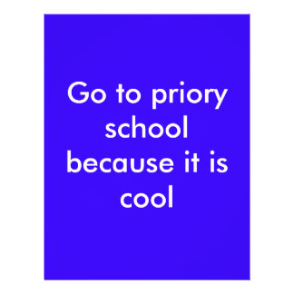 """Go to priory school because it is cool 8.5"""" x 11"""" flyer"""