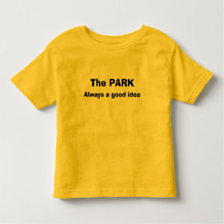 go to the park toddler t-shirt