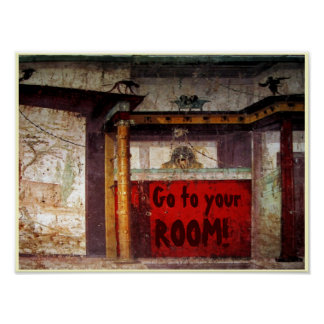 Go to Your Room Print Poster